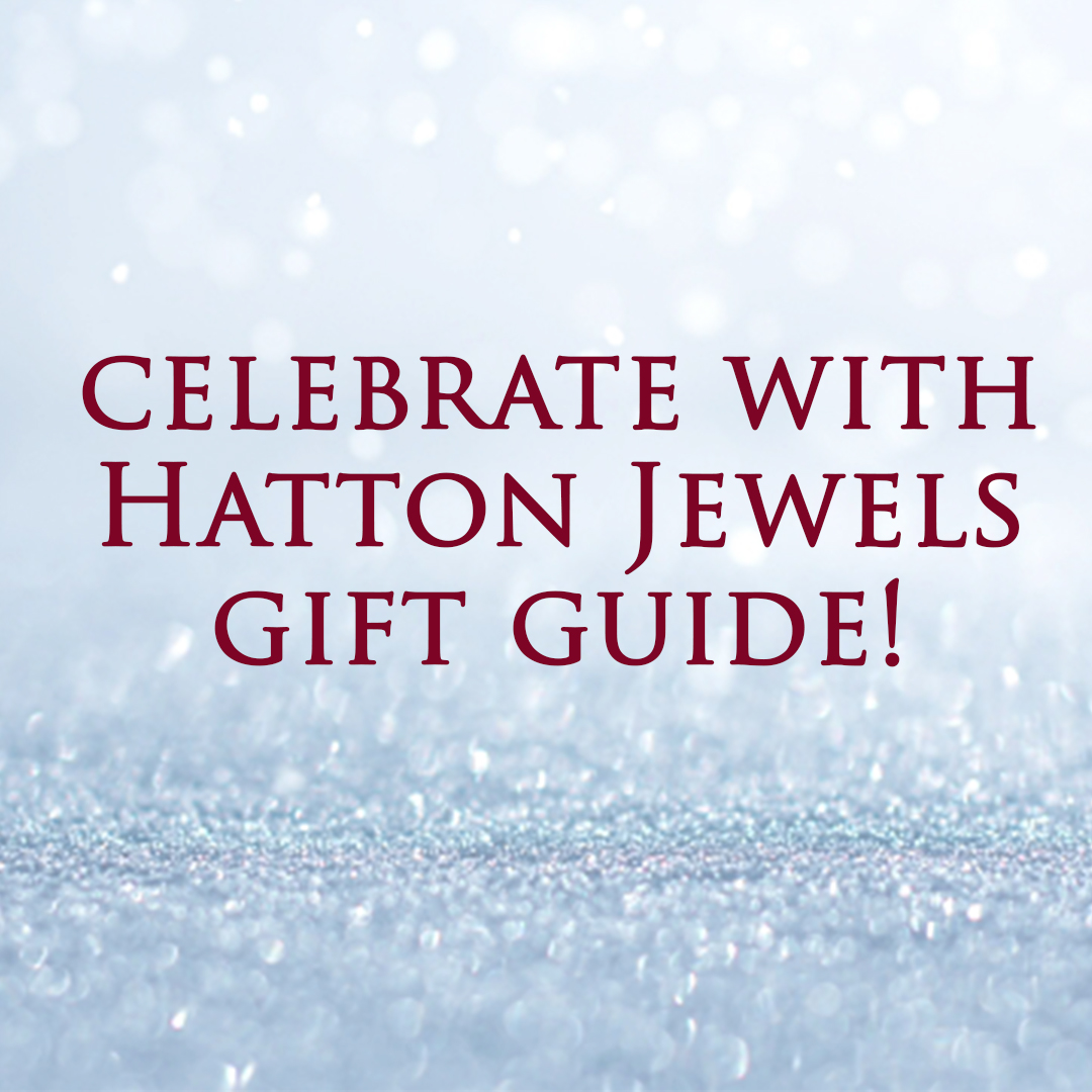 Hatton Jewels Christmas Gift Guide!
